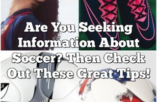 Are You Seeking Information About Soccer? Then Check Out These Great Tips!