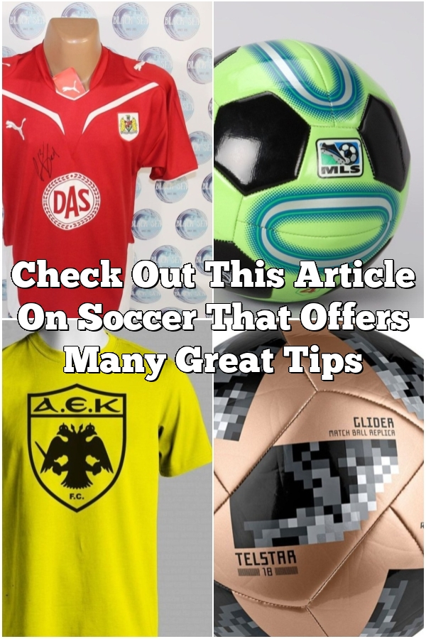 Check Out This Article On Soccer That Offers Many Great Tips
