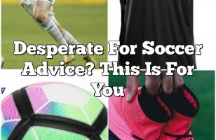 Desperate For Soccer Advice? This Is For You