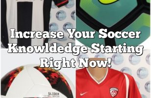 Increase Your Soccer Knowldedge Starting Right Now!