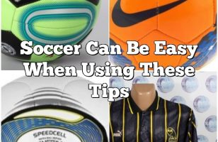 Soccer Can Be Easy When Using These Tips
