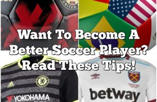 Want To Become A Better Soccer Player? Read These Tips!