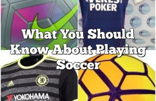What You Should Know About Playing Soccer